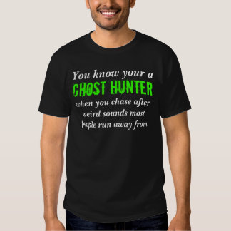 You know your a ghost hunter T-Shirt #1