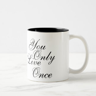 You Only Live Once Motivational Two-Tone Mug