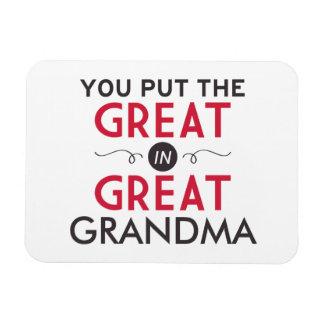 You Put the Great in Great Grandma Rectangular Photo Magnet