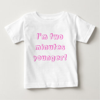 Younger twin girl...I'm two minutes younger! Infant T-Shirt