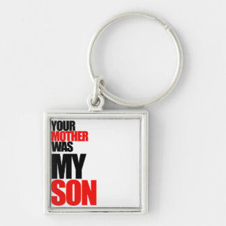Your mother was my son Silver-Colored square key ring