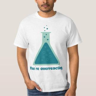 You're Overreacting Chemistry Science Beaker Tee Shirt