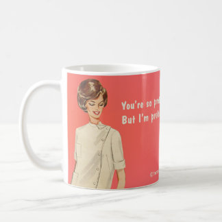 You're pretty, I'm prettier Basic White Mug