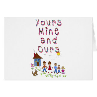 Yours Mine and Ours Blended Family Stepmom Stepdad Greeting Card