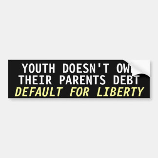 Youth doesn't owe their parents debt bumper sticker