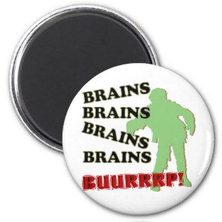 Zombie Brains Brains Brains Burp! 6 Cm Round Magnet