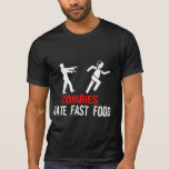 ZOMBIES HATE FAST FOOD TEES